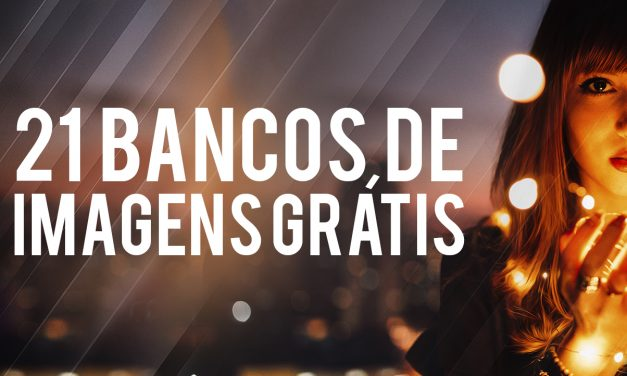 21 BANCOS DE IMAGENS INCRÍVEIS E GRATUITOS PARA BOTAR NOS SEUS FAVORITOS