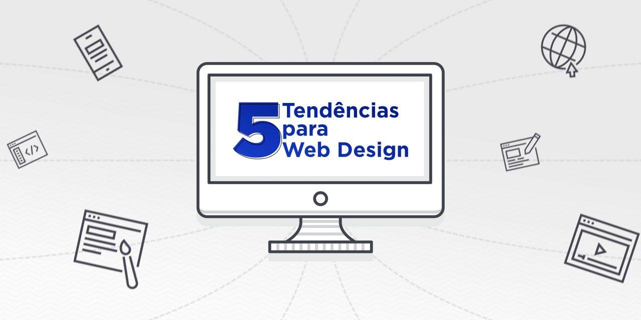 5 tendências para web design: confira o que vai estar em alta em 2018!